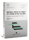 Centre of International and European Economic Law/Fritz Thyssen Stiftung, Mutual trust in times of crisis of EU values, 2021